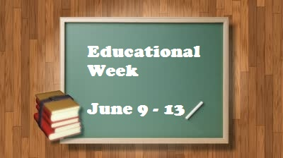 Educational Week Starts Monday!!!!